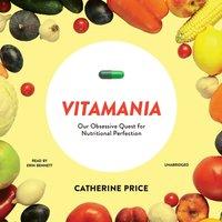 Vitamania - Catherine Price - audiobook