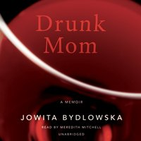 Drunk Mom - Jowita Bydlowska - audiobook