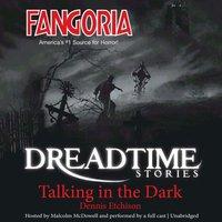 Talking in the Dark - Dennis Etchison - audiobook