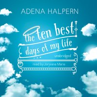 Ten Best Days of My Life - Adena Halpern - audiobook