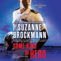 Some Kind of Hero - Suzanne Brockmann - audiobook