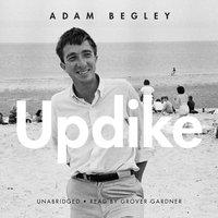 Updike - Adam Begley - audiobook