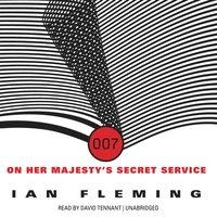 On Her Majesty's Secret Service - Ian Fleming - audiobook