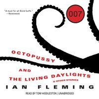 Octopussy and The Living Daylights, and Other Stories - Ian Fleming - audiobook