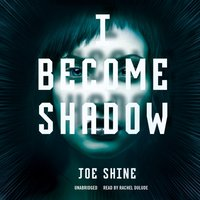 I Become Shadow - Joe Shine - audiobook
