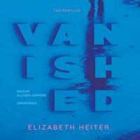 Vanished - Elizabeth Heiter - audiobook