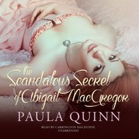 Scandalous Secret of Abigail MacGregor - Paula Quinn - audiobook