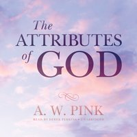 Attributes of God - A. W. Pink - audiobook