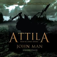 Attila - John Man - audiobook