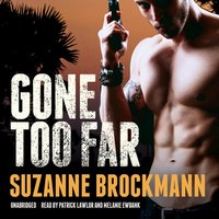 Gone Too Far - Suzanne Brockmann - audiobook