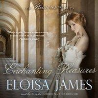 Enchanting Pleasures - Eloisa James - audiobook