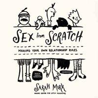 Sex from Scratch - Sarah Mirk - audiobook
