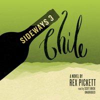 Sideways 3 Chile - Rex Pickett - audiobook