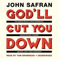 God'll Cut You Down - John Safran - audiobook