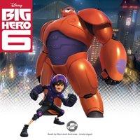 Big Hero 6 - Disney Publishing Worldwide - audiobook
