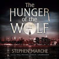 Hunger of the Wolf - Stephen Marche - audiobook