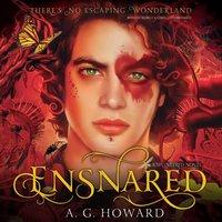 Ensnared - A. G. Howard - audiobook
