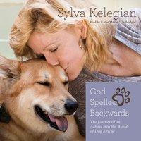 God Spelled Backwards - Sylva Kelegian - audiobook