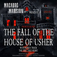Macabre Mansion Presents ... The Fall of the House of Usher - Edgar Allan Poe - audiobook