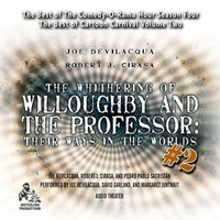 Whithering of Willoughby and the Professor: Their Ways in the Worlds, Vol. 2 - Joe Bevilacqua - audiobook