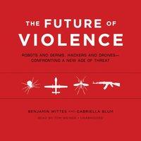 Future of Violence - Benjamin Wittes - audiobook