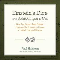 Einstein's Dice and Schrodinger's Cat - PhD Paul Halpern - audiobook