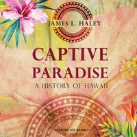 Captive Paradise - James L. Haley - audiobook