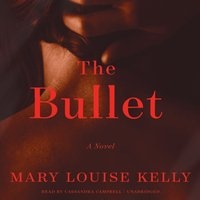 Bullet - Mary Louise Kelly - audiobook
