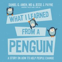 What I Learned from a Penguin - MD Daniel G. Amen - audiobook