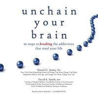 Unchain Your Brain - MD Daniel G. Amen - audiobook