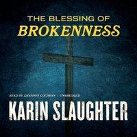 Blessing of Brokenness - Karin Slaughter - audiobook