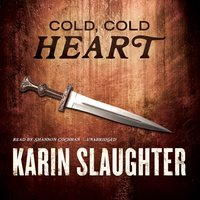 Cold, Cold Heart - Karin Slaughter - audiobook