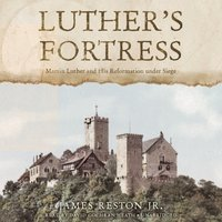 Luther's Fortress - James Reston Jr. - audiobook