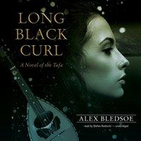 Long Black Curl - Alex Bledsoe - audiobook