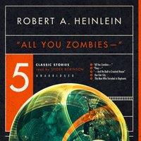 """All You Zombies-"" - Robert A. Heinlein - audiobook"