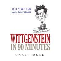 Wittgenstein in 90 Minutes - Paul Strathern - audiobook