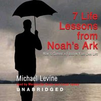 Seven Life Lessons from Noah's Ark - Michael Levine - audiobook