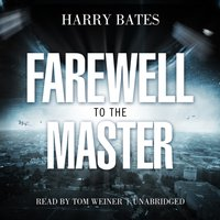 Farewell to the Master - Harry Bates - audiobook