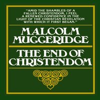 End of Christendom - Malcolm Muggeridge - audiobook