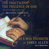 Practice of the Presence of God and As a Man Thinketh - Brother Lawrence - audiobook