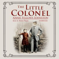 Little Colonel - Annie Fellows Johnston - audiobook