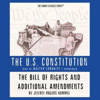 Bill of Rights and Additional Amendments - Jeffrey Rogers Hummel - audiobook