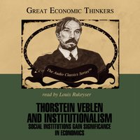 Thorstein Veblen and Institutionalism - Dr. William Peterson - audiobook