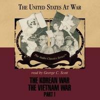 Korean War and The Vietnam War, Part 1 - Joseph Stromberg - audiobook