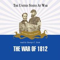 War of 1812 - Jeffrey Rogers Hummel - audiobook