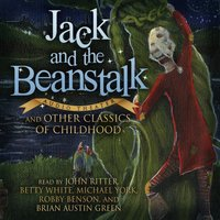 Jack and the Beanstalk and Other Classics of Childhood - various authors - audiobook