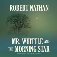 Mr. Whittle and the Morning Star - Robert Nathan - audiobook