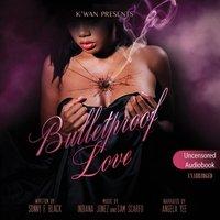 Bulletproof Love - Sonny F. Black - audiobook