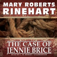 Case of Jennie Brice - Mary Roberts Rinehart - audiobook