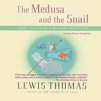 Medusa and the Snail - Lewis Thomas - audiobook